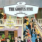 THE GOOFUS FIVE The Goofus Five featuring Adrian Rollini - 1926-1927 album cover