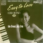 THE GREAT JAZZ TRIO Eri Ohno with the Great Jazz Trio : Easy To Love album cover