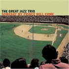 THE GREAT JAZZ TRIO Someday My Prince Will Come album cover