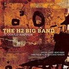 THE H2 BIG BAND It Could Happen album cover