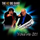 THE H2 BIG BAND You're It album cover