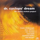 THE HERBIE NICHOLS PROJECT Dr. Cyclops' Dream album cover