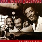 THE HOLMES BROTHERS In The Spirit album cover
