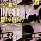 THE HOT 8 BRASS BAND Can't Nobody Get Down EP album cover