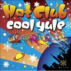 THE HOT CLUB OF SAN FRANCISCO Cool Yule album cover