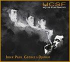 THE HOT CLUB OF SAN FRANCISCO John, Paul, George & Django album cover