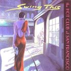 THE HOT CLUB OF SAN FRANCISCO Swing This album cover