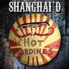 THE HOT SARDINES Shanghai'd album cover