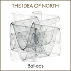 THE IDEA OF NORTH Ballads album cover