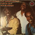 THE IMPRESSIONS Check Out Your Mind! album cover