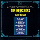 THE IMPRESSIONS The Impressions With Jerry Butler : For Your Precious Love... album cover