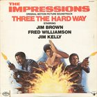 THE IMPRESSIONS Three The Hard Way (Original Motion Picture Soundtrack) album cover