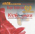 THE JAZZ CRUSADERS Kick The Jazz album cover
