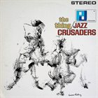 THE JAZZ CRUSADERS The Thing album cover