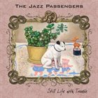 THE JAZZ PASSENGERS Still Life With Trouble album cover