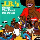 THE J.B.'S The JBs Reunion - Bring The Funk On Down album cover