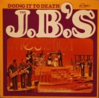 THE J.B.'S Doing It to Death Album Cover