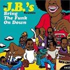 THE J.B.'S / JB HORNS The JBs Reunion - Bring The Funk On Down album cover
