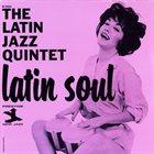 THE LATIN JAZZ QUINTET Latin Soul album cover
