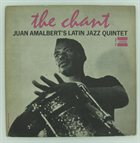 THE LATIN JAZZ QUINTET The Chant album cover
