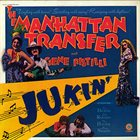 THE MANHATTAN TRANSFER The Manhattan Transfer And Gene Pistilli :  Jukin' album cover
