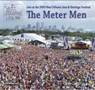 THE METER MEN Live at the 2009 New Orleans Jazz and Heritage Festival album cover