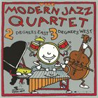 THE MODERN JAZZ QUARTET 2 Degrees East, 3 Degrees West album cover