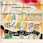 THE MODERN JAZZ QUARTET A Quartet Is a Quartet Is a Quartet album cover