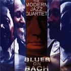 THE MODERN JAZZ QUARTET Blues on Bach (aka Based On Bach & The Blues) album cover