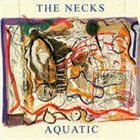 THE NECKS Aquatic album cover