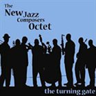 THE NEW JAZZ COMPOSERS OCTET The Turning Gate album cover