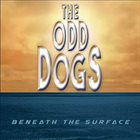 THE ODD DOGS Beneath the Surface album cover