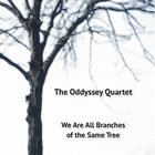 THE ODDYSSEY QUARTET We Are All Branches of the Same Tree album cover