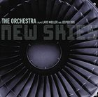 THE ORCHESTRA New Skies : The Orchestra Plays  Lars Møller And Jesper Riis album cover