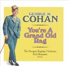 THE PARAGON RAGTIME ORCHESTRA George M. Cohan: You're a Grand Old Flag album cover