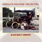 THE PARAGON RAGTIME ORCHESTRA Knockout Drops album cover