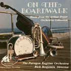 THE PARAGON RAGTIME ORCHESTRA On The Boardwalk: Music From The Arthur Pryor Orchestra Collection album cover