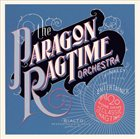 THE PARAGON RAGTIME ORCHESTRA The Paragon Ragtime Orchestra Finally Plays