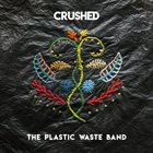 THE PLASTIC WASTE BAND Crushed album cover