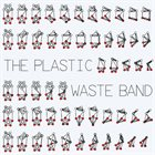 THE PLASTIC WASTE BAND The Plastic Waste Band album cover