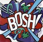 THE QUIET BOYS BOSH! album cover
