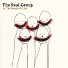 THE REAL GROUP In The Middle Of Life album cover