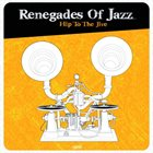 THE RENEGADES OF JAZZ Hip To The Jive album cover