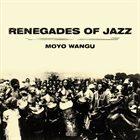 THE RENEGADES OF JAZZ Moyo Wangu album cover
