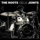 THE ROOTS Dilla Joints album cover
