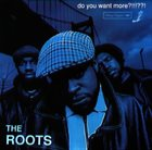 THE ROOTS Do You Want More?!!!??! album cover