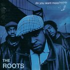 THE ROOTS (US) Do You Want More?!!!??! Album Cover