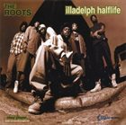 THE ROOTS Illadelph Halflife album cover