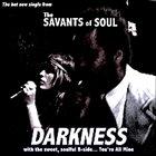 THE SAVANTS OF SOUL Darkness album cover