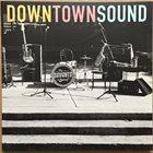 THE SAVANTS OF SOUL Downtown Sound album cover